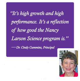 """It's high growth and high performance. It's a reflection of how good the Nancy Larson Science program is."""