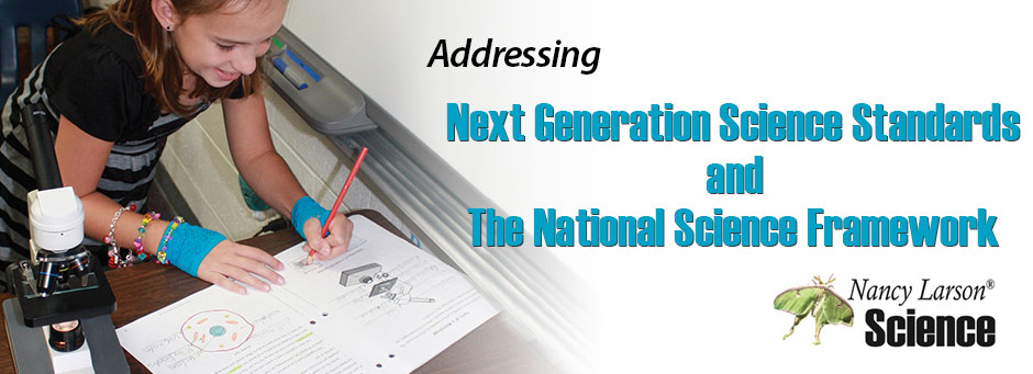 Addressing Next Generation Science Standards and the National Science Framework